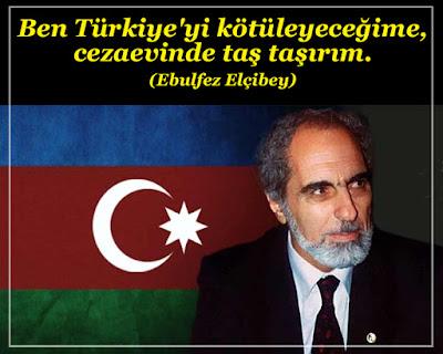 Azerbaycan, Türkiye, iki devlet tek millet, ebulfez, elçibey, güzel sözler, özlü sözler, hikaye, kıssa, doğruluk, dürüstlük, namuslu, cumhurbaşkanı, Azerbaycan bayrağı