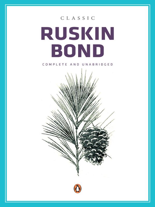 Classic Ruskin Bond by Ruskin Bond