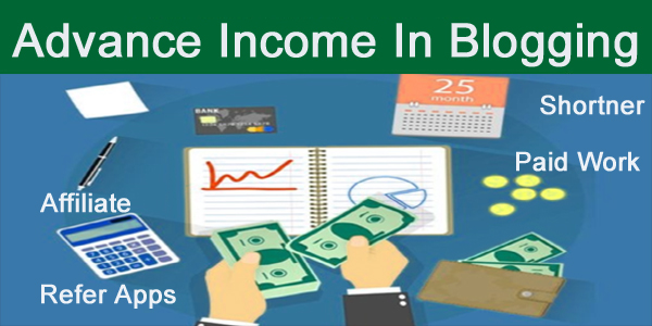 Blogging Me Advance Trick Se Extra Income Kaise Kare ? Advance Income In Blogging
