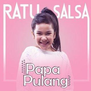 Ratu Salsa - Papa Pulang