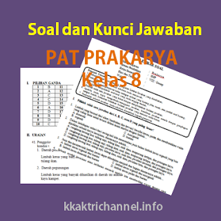 Soal dan Kunci Jawaban PAT Prakarya Kelas 8 K13