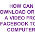 Can I Save A Video From Facebook to My Computer