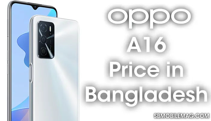 Oppo A16, Oppo A16 Price, Oppo A16 Price in Bangladesh