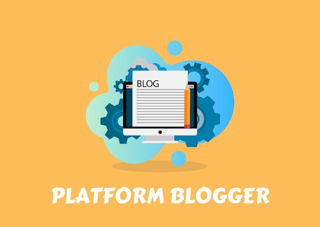 platform blogger menjadi primadona hingga saat ini