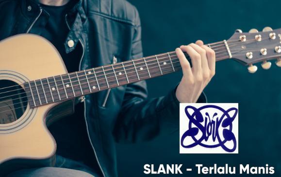 chord gitar slank terlalu manis original