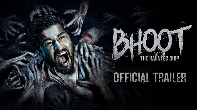 Bhoot: The Haunted Ship 2020 | OFFICIAL TRAILER | Vicky Kaushal, Bhumi Pednekar, Bhanu Pratap Singh