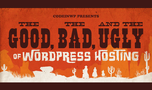 The Good, Bad and Ugly of WordPress Hosting