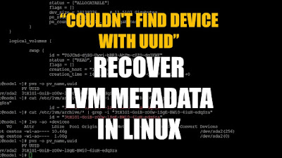 Couldn't find device with uuid - Recover LVM Metadata Linux