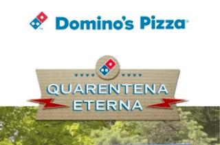 Cadastrar Quarentena Eterna Domino's 1 Ano de Pizza Grátis