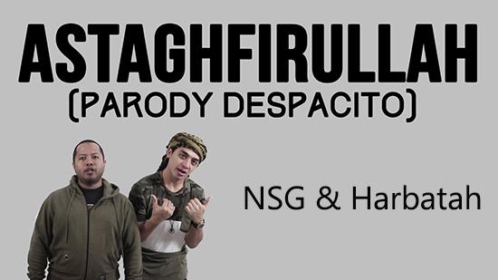 Lirik Lagu Astaghfirullah (Parodi Despacito) - Duo Harbatah dan NSG