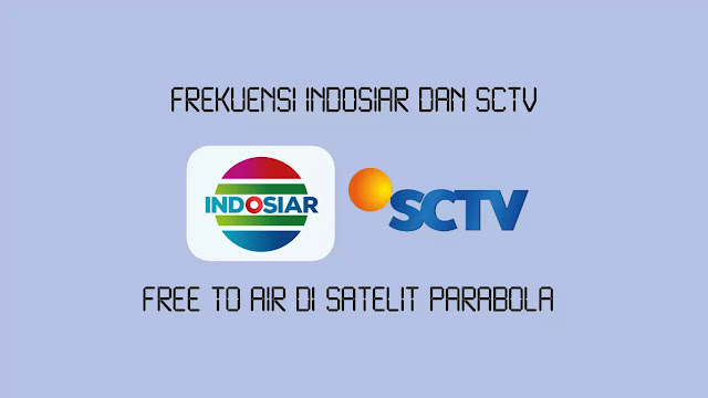 Frekuensi Indosiar dan SCTV Free To Air