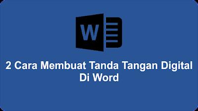 2 Cara Membuat Tanda Tangan Digital Di Word