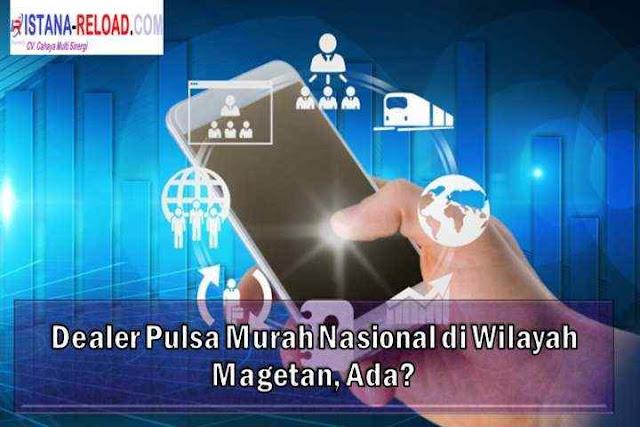 Dealer Pulsa Murah Nasional di Wilayah Magetan