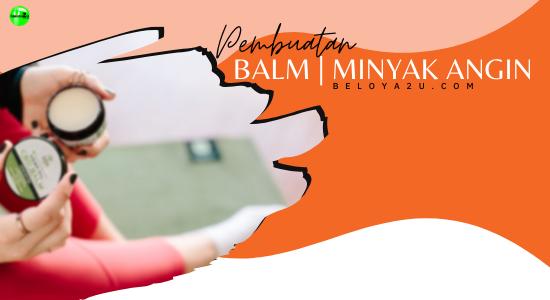 BENGKEL PEMBUATAN BALM/MINYAK ANGIN (PERSONAL TRAINING) VIP5-0008
