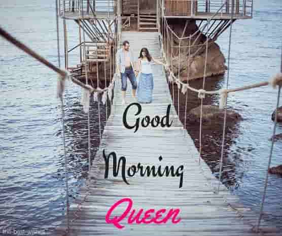 good morning my dear queen