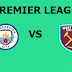 English Premier League: Manchester City Vs Westham live channel and info