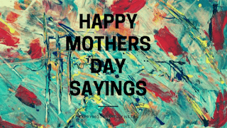 Happy mothers day sayings   happy mothers day 2020