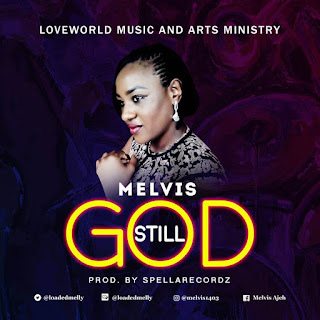 AUDIO: STILL GOD— MELVIS @Melvis1403
