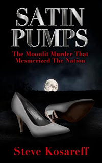 Review: Satin Pumps: the Moonlit Murder that Mesmerized a Nation by Steve Kosareff