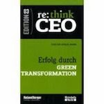 re: think CEO, 3: Erfolg durch Green Transformation