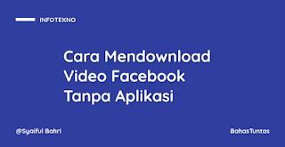 Cara Mendownload Video Facebook Tanpa Menggunakan Aplikasi