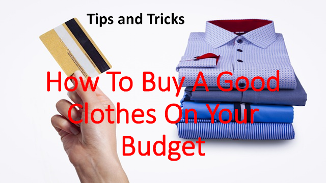 HOW TO BUY A GOOD CLOTHES ON YOUR BUDGET Strategies For Beginners