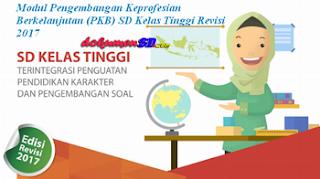 Modul Pengembangan Keprofesian Berkelanjutan (PKB) SD Kelas Tinggi Revisi 2017 Lengkap