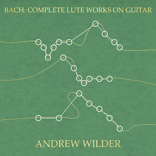Bach Complete lute music; Andrew Wilder