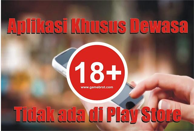 Kumpulan Aplikasi HOT Dewasa yang Tidak Ada di Play Store | KHUSUS 18+