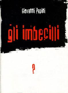 http://www.stampalternativa.it/libri/978-88-7226-567-3/giovanni-papini/gli-imbecilli.html