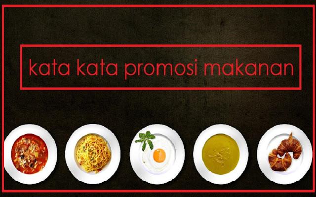 kata kata promosi makanan