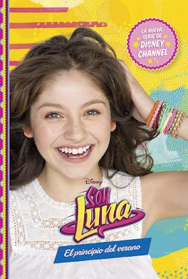 LIBRO - DISNEY Soy Luna : El Principio Del Verano (22 Marzo 2016) SERIE TELEVISION DISNEY CHANNEL Comprar en Amazon España
