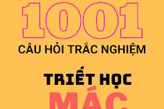 Tài liệu 1001 câu hỏi trắc nghiệm triết học Mác - Lênin theo chủ đề và có đáp án