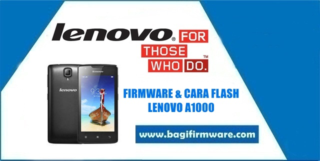 Firmware dan Cara Flash Lenovo A1000 Tested (Pac File)
