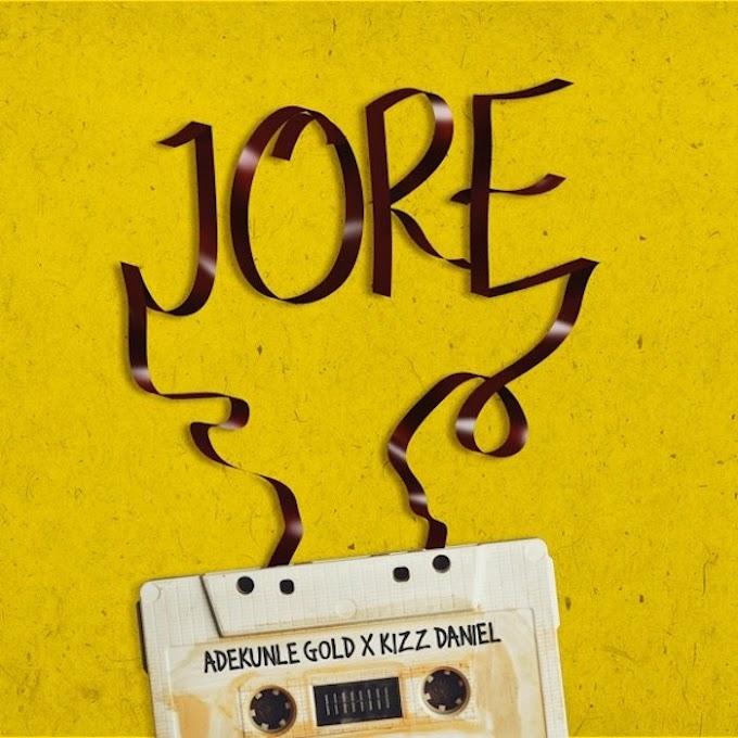 [Music] Adekunle Gold Ft. Kizz Daniel – Jore