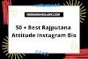 { Best 2021 } 50+ Best Rajputana Attitude Instagram Bio