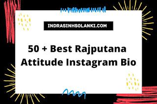 50+ Best Rajputana Attitude Instagram Bio