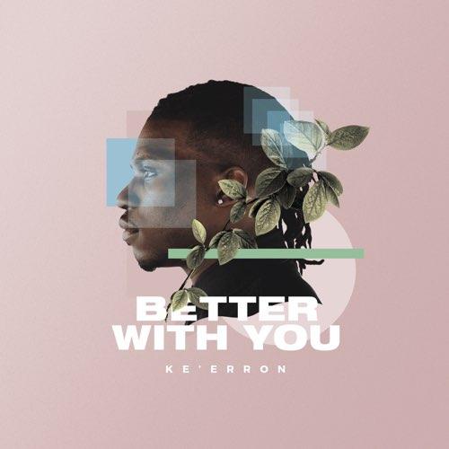 Album: Better With You - Ke'Erron