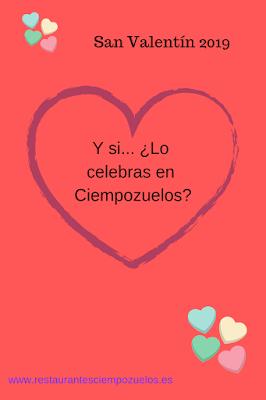 san valentin, 2019, ciempozuelos, restaurantes, romántico, chinchon, valdemoro, seseña, villaconejos, san martín de la vega, pinto,
