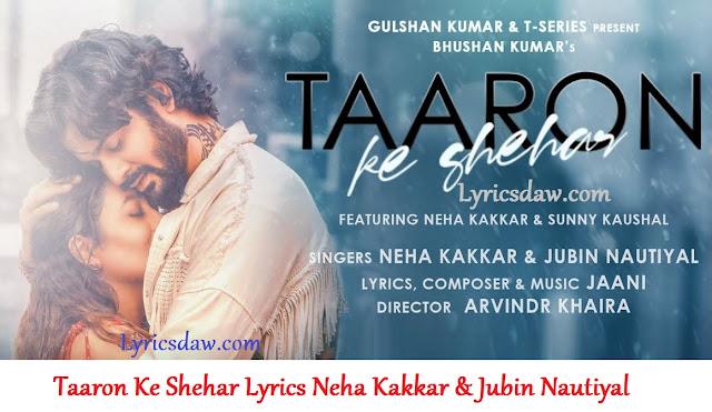 Taaron Ke Shehar Lyrics Neha Kakkar & Jubin Nautiyal