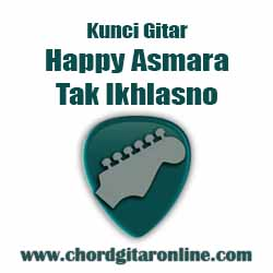 Chord Happy Asmara Tak Iklhasno