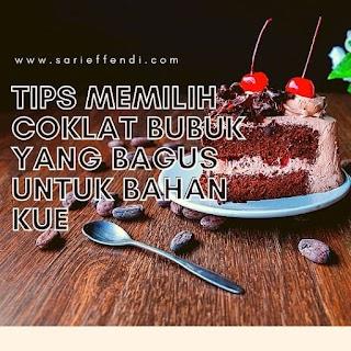 Tips Memilih Coklat Bubuk yang Bagus untuk Bahan Kue