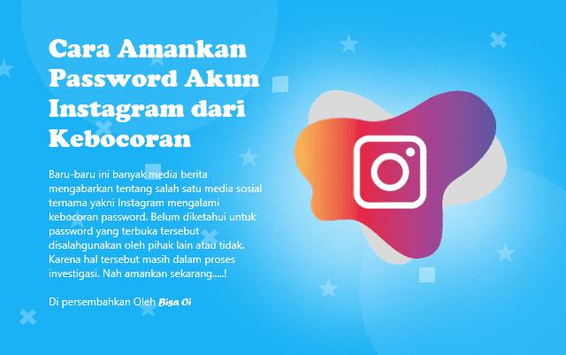 Cara Amankan Password Akun Instagram dari Kebocoran