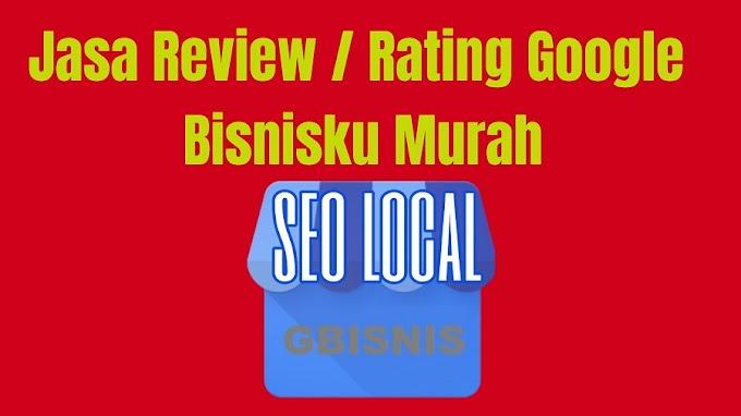 Jual Jasa Review Positif dan Rating 5 Star Google Bisnisku Paket Hemat [20 Review = Rp. 150.000]