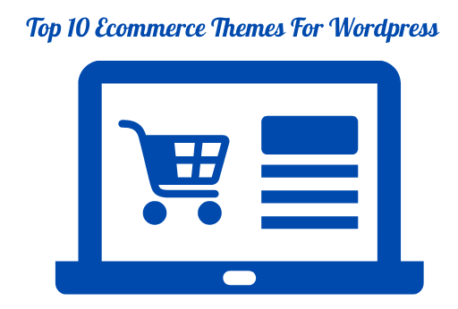 Top 10 Best Free Ecommerce Themes For Wordpress Online Store