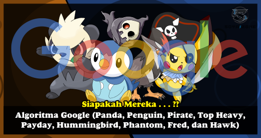 Algoritma Google (Panda, Penguin, Pirate, Top Heavy, Payday, Hummingbird, Phantom, Fred, dan Hawk)