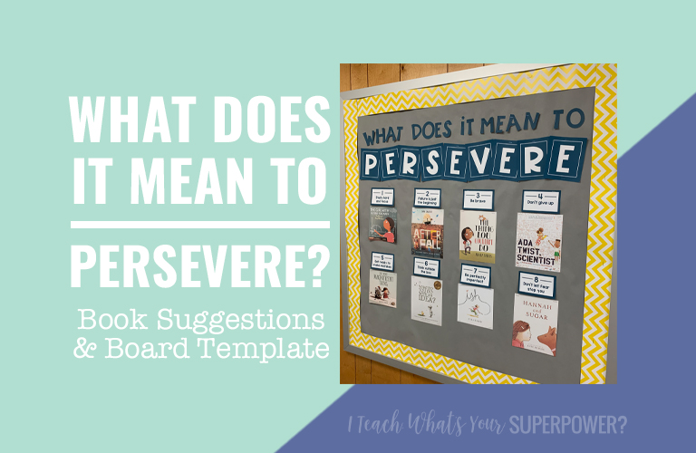 What does it mean to persevere? Teach perseverance with these mentor texts.  Free bulletin board template, too!