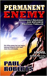 Permanent Enemy - an explosive, rapid-fire political thriller book promotion sites Paul Roberts