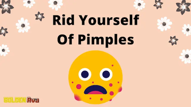 Follow These Steps To Rid Yourself Of Pimples