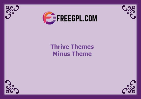 Thrive Themes Minus Theme Nulled Download Free